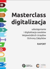 Masterclass digitalizacja – udostępnianie zasobów Wojewódzkich Urzędów Konserwatorów Zabytków