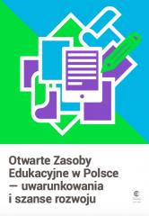 Otwarte Zasoby Edukacyjne w Polsce — uwarunkowania i szanse rozwoju
