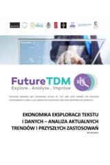 """""""Ekonomika eksploracji tekstu i danych – analiza aktualnych trendów i przyszłych zastosowań"""""""