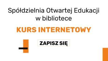 Spółdzielnia Otwartej Edukacji w bibliotece. Kurs internetowy. Zapisz się